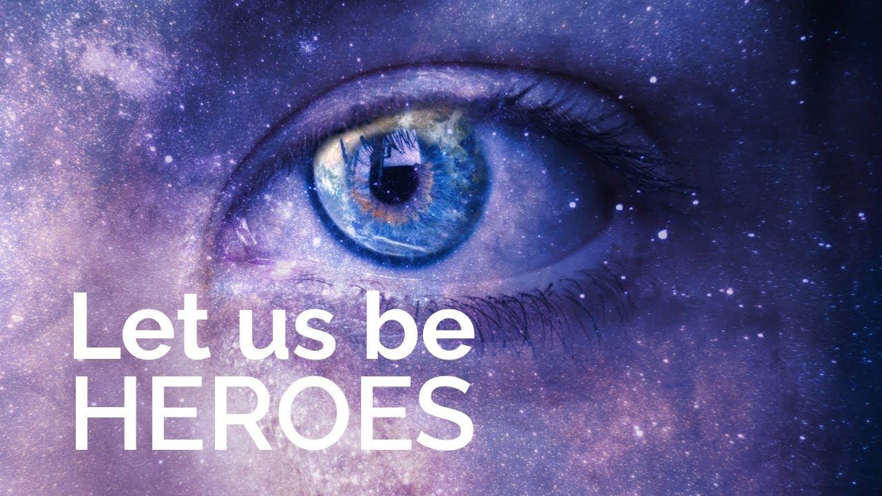 Let Us Be Heroes